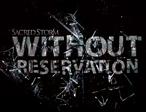 Sacred Storm: Without Reservation