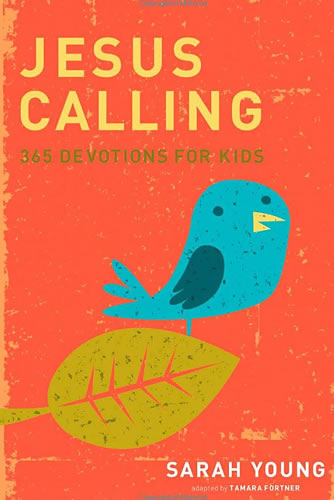 Jesus Calling: 365 Devotions For Kids | Sarah Young