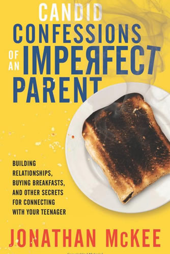 Candid Confessions of an Imperfect Parent | Jonathan McKee
