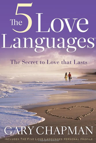 The 5 Love Languages: The Secret to Love That Lasts | Gary Chapman