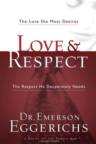 Love & Respect: The Love She Most Desires; The Respect He Desperately Needs | Emerson Eggerichs
